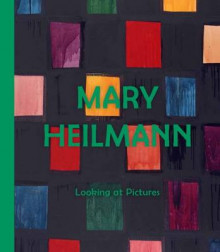 Mary Heilmann: Looking at Pictures av Lydia Yee og Briony Fer (Innbundet)