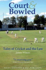 Omslag - Court and Bowled: Tales of Cricket and the Law
