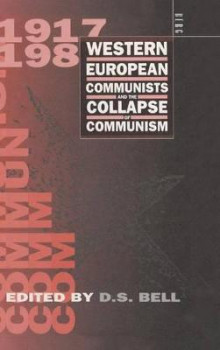 Western European Communists and the Collapse of Communism av David S. Bell (Innbundet)