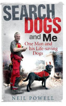 Search Dogs and Me av Neil Powell (Heftet)