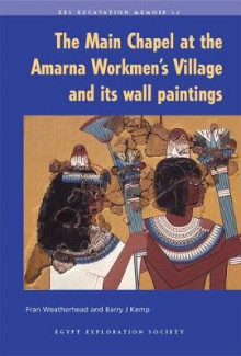 The Main Chapel at the Amarna Workmen's Village and Its Wall Paintings av Barry J. Kemp og F.J. Weatherhead (Heftet)