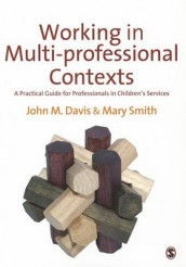 Working in Multi-professional Contexts av John Emmeus Davis og Mary Ellen Smith (Innbundet)