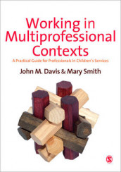 Working in Multi-professional Contexts av John Emmeus Davis og Mary Ellen Smith (Heftet)