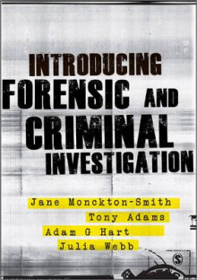 Introducing Forensic and Criminal Investigation av Dr. Adam Hart, Jane Monckton Smith, Julia Webb, Julie Newberry og Tony Adams (Heftet)