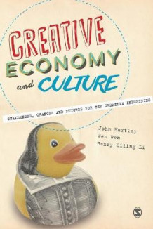 Creative Economy and Culture av John Hartley, Wen Wen og Henry Siling Li (Heftet)