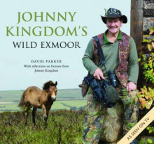 Johnny Kingdom's Wild Exmoor av David Parker (Innbundet)