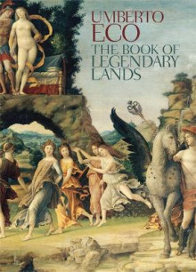 The Book of Legendary Lands av Umberto Eco (Heftet)