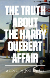 The Truth About The Harry Quebert Affair av Joel Dicker (Heftet)