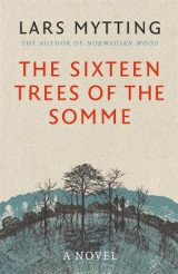 Omslag - The sixteen trees of the Somme