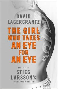 The girl who takes an eye for an eye av David Lagercrantz (Heftet)