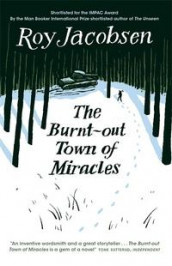 The burnt-out town of miracles av Roy Jacobsen (Heftet)