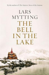 The Bell in the Lake av Lars Mytting (Innbundet)