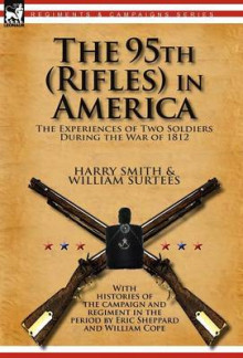 The 95th (Rifles) in America av Harry Smith og William Surtees (Innbundet)