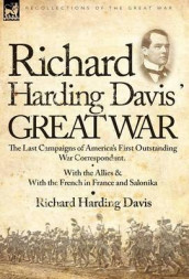 Richard Harding Davis' Great War av Richard Harding Davis (Innbundet)