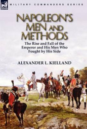 Napoleon's Men and Methods av Alexander L Kielland (Innbundet)