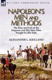 Napoleon's Men and Methods av Alexander L Kielland (Heftet)