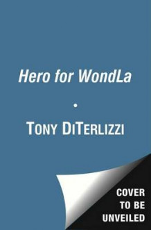 A Hero for WondLa av Tony DiTerlizzi (Heftet)