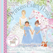 Princess Evie's Ponies: Confetti the Magic Wedding Pony av Sarah KilBride (Heftet)