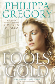 Fools' Gold av Philippa Gregory (Heftet)