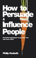 How to Persuade and Influence People av Philip Hesketh (Heftet)