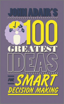 John Adair's 100 Greatest Ideas for Smart Decision Making av John Adair (Heftet)