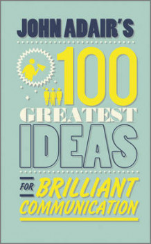 John Adair's 100 Greatest Ideas for Brilliant Communication av John Adair (Heftet)