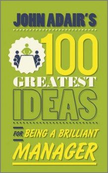 John Adair's 100 Greatest Ideas for Being a Brilliant Manager av John Adair (Heftet)