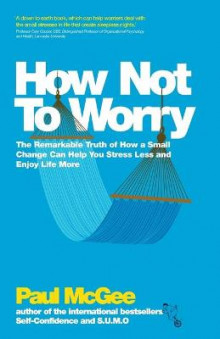 How Not to Worry av Paul McGee (Heftet)