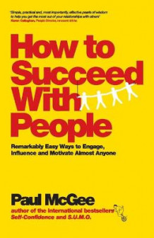 How to Succeed with People av Paul McGee (Heftet)