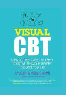 Visual Cbt - Using Pictures to Help You Apply Cognitive Behaviour Therapy to Change Your Life av Avy Joseph og Maggie Chapman (Heftet)