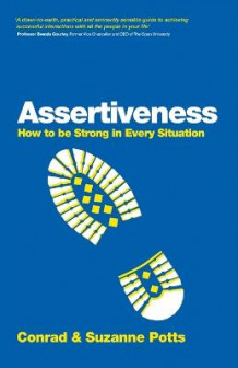 Assertiveness - How to Be Strong in Every Situation av Conrad Potts og Suzanne Potts (Heftet)