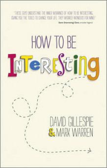 How to be Interesting av David Gillespie og Mark Warren (Heftet)