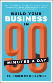 Build Your Business in 90 Minutes a Day av Nigel Botterill og Martin Gladdish (Heftet)