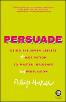 Persuade - Using the Seven Drivers of Motivation to Master Influence and Persuasion av Philip Hesketh (Heftet)