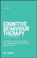 Cognitive Behaviour Therapy - Your Route Out of Perfectionism, Self-sabotage and Other Everyday Habits with Cbt 2E av Avy Joseph (Heftet)
