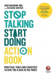 Stop Talking, Start Doing Action Book av Shaa Wasmund, Richard Newton og Wiley (Heftet)