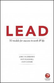 LEAD: 50 models for success in work and life av Andy Blacknell, Andy Coombe og John Greenway (Heftet)