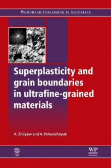 Superplasticity and Grain Boundaries in Ultrafine-Grained Materials av Alexander P. Zhilyaev og A. I. Pshenichnyuk (Innbundet)