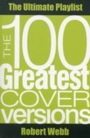 The 100 Greatest Cover Versions av Robert Webb (Heftet)