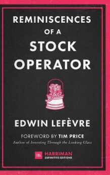 Reminiscences of a Stock Operator av Edwin Lefevre (Innbundet)