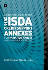 Omslag - A Practical Guide to the 2016 ISDA (R) Credit Support Annexes For Variation Margin under English and New York Law