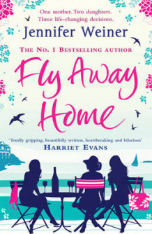 Fly Away Home av Jennifer Weiner (Heftet)