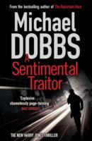 A Sentimental Traitor av Michael Dobbs (Heftet)