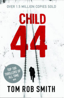 Child 44: 44 av Tom Rob Smith (Heftet)