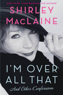 I'm Over All That av Shirley MacLaine (Heftet)