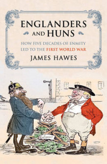 Englanders and Huns av James Hawes (Innbundet)