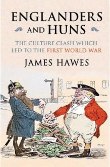 Englanders and Huns av James Hawes (Heftet)