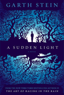 A Sudden Light av Garth Stein (Innbundet)