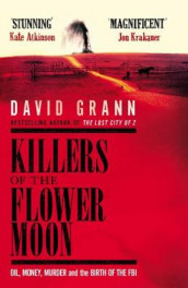 Killers of the Flower Moon av David Grann (Innbundet)