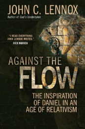 Against the Flow av John C. Lennox (Heftet)